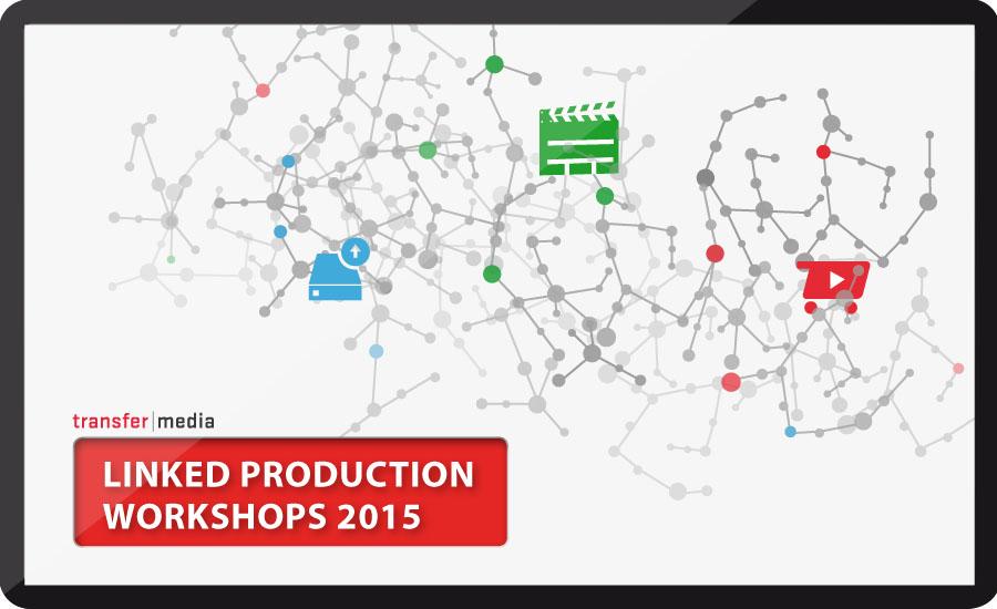 Jetzt für die LINKED PRODUCTION WORKSHOPS 2015 anmelden!
